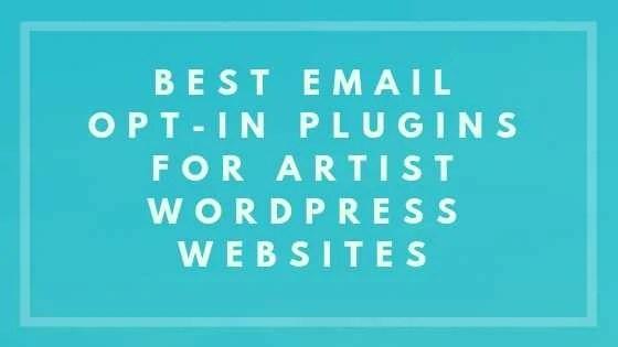Best Email Opt-in Plugins For Artist WordPress Websites