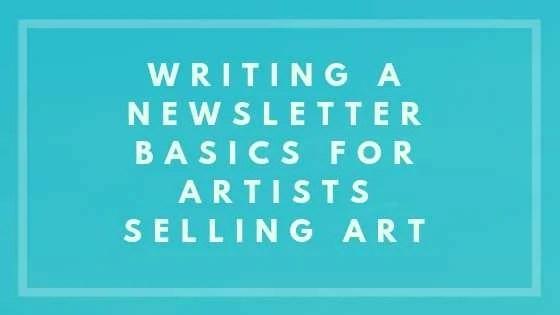 Writing a Newsletter Basics For Artists Selling Art