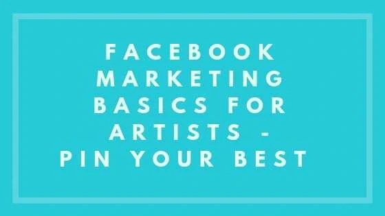 Facebook Marketing Basics For Artists - Pin Your Best