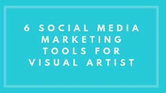 6 Social Media Marketing Tools for Visual Artist