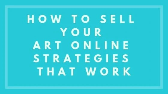 How to Sell Your Art Online - Strategies That Work