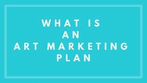 What is an Art Marketing Plan