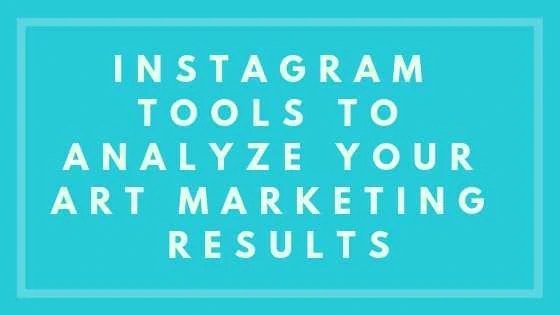 Instagram Tools to Analyze Your Art Marketing Results
