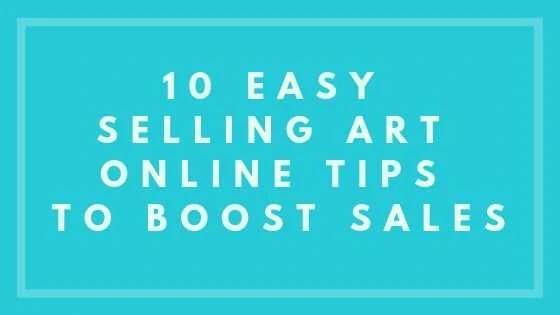 10 Easy Selling Art Online Tips to Boost Sales