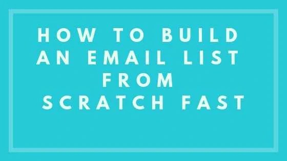 How to Build an Email List from Scratch Fast