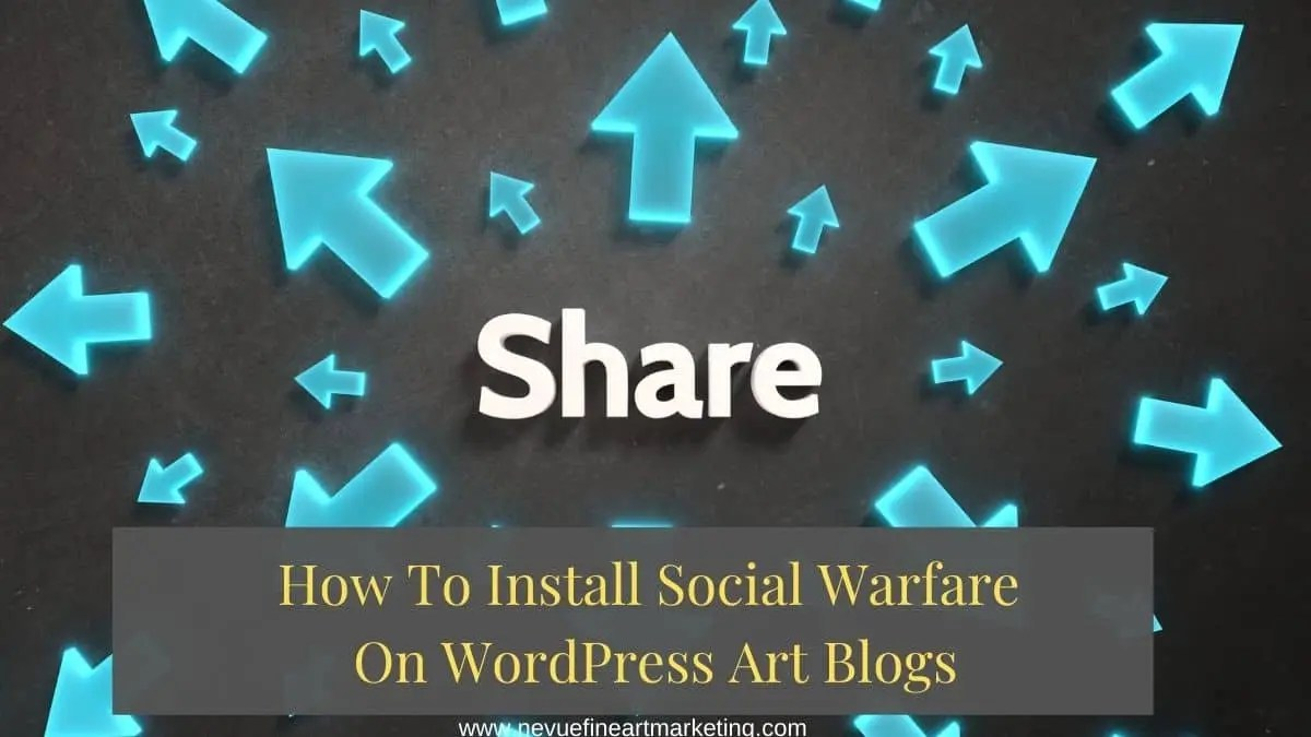 How To Install Social Warfare On WordPress Art Blogs