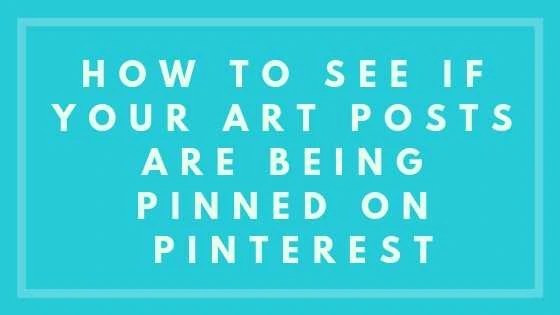 How to See If Your Art Posts Are Being Pinned On Pinterest