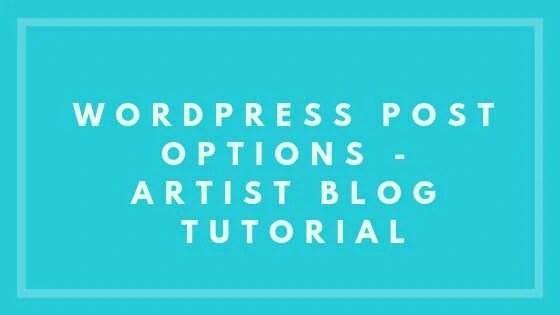WordPress Post Options - Artist Blog Tutorial