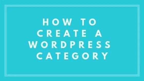 How To Create A WordPress Category