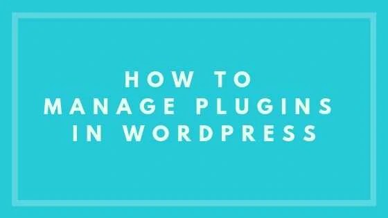 How To Manage Plugins In WordPress