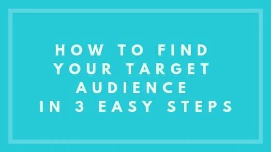 How To Find Your Target Audience In 3 Easy Steps