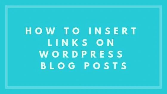 How To Insert Links On WordPress Blog Posts