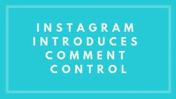 Instagram Introduces Comment Control