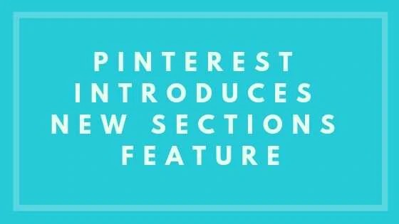 Pinterest Introduces New Sections Feature