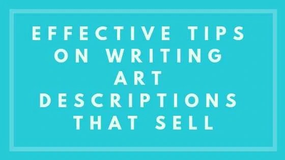 Effective Tips On Writing Art Descriptions That Sell