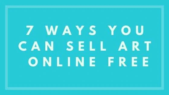 7 Ways You Can Sell Art Online Free