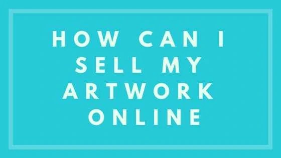 How Can I Sell My Artwork Online