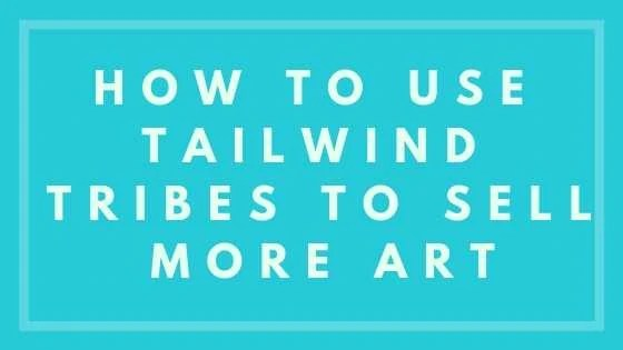 How To Use Tailwind Tribes To Sell More Art