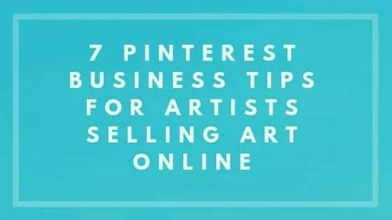 7 Pinterest Business Tips For Artists Selling Art Online - Nevue Fine Art Marketing