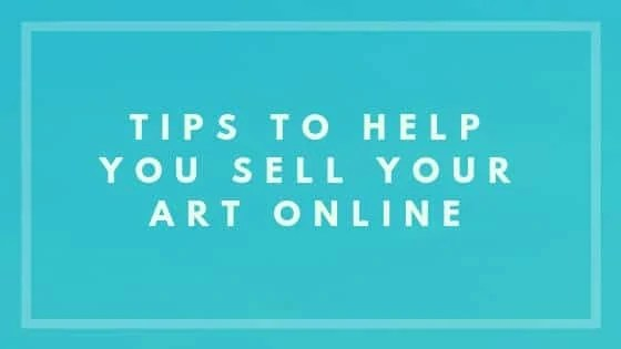 Tips To Help You Sell Your Art Online - Nevue Fine Art Marketing
