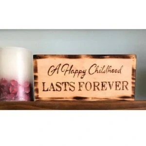 A Happy Childhood Pine Rustic Wood Sign