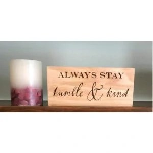 Always Stay Humble Inspirational Rustic Wood Sign