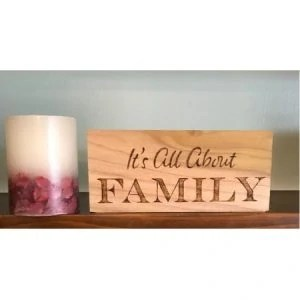 All About Family Rustic Wood Sign