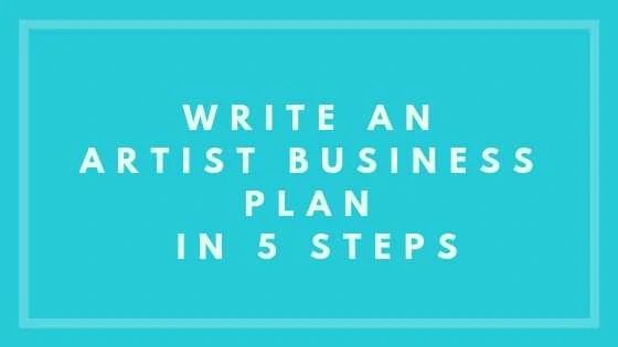 Write An Artist Business Plan In 5 Steps