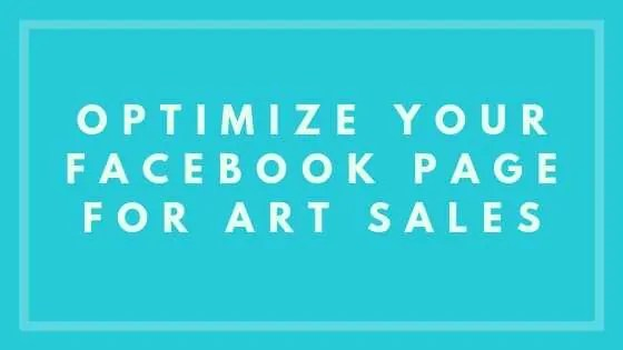 Optimize Your Facebook Page For Art Sales