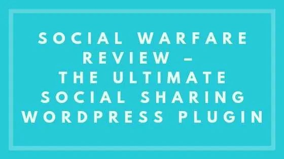Social Warfare Review – The Ultimate Social Sharing WordPress Plugin