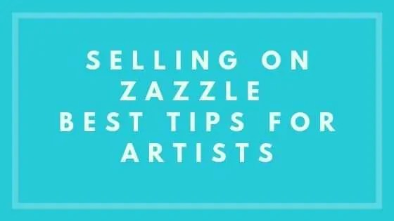 Selling On Zazzle Best Tips For Artists