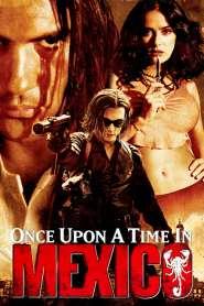 เพชฌฆาตกระสุนโลกันตร์ Once Upon a Time in Mexico (2003)