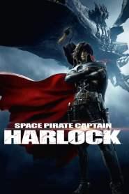 สลัดอวกาศ กัปตันฮาร็อค Space Pirate Captain Harlock (2013)