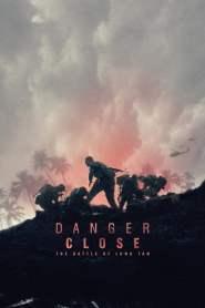 ยุทธการอันตราย สมรภูมิลองแทน Danger Close (2019)
