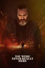 คนโหดล้างบาป You Were Never Really Here (2017)