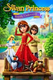 เจ้าหญิงหงส์ขาว ตอน เจ้าหญิงยอดสายลับ The Swan Princess: Royally Undercover (2017)