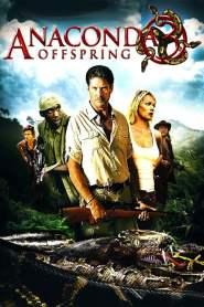 อนาคอนดา 3 แพร่พันธุ์เลื้อยสยองโลก Anaconda 3: Offspring (2008)