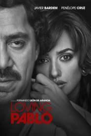 ปาโบล เอสโกบาร์ ด้วยรักและความตาย Loving Pablo (2017)
