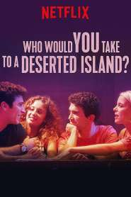 ติดเกาะร้างกับใครดี Who Would You Take to a Deserted Island? (2019)