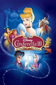 ซินเดอเรลล่า 3 ตอน เวทมนตร์เปลี่ยนอดีต Cinderella III: A Twist in Time (2007)