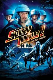 สงครามหมื่นขาล่าล้างจักรวาล 2 Starship Troopers 2: Hero of the Federation (2004)
