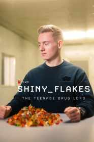 ชายนี่ เฟลคส์: เจ้าพ่อยาวัยรุ่น Shiny_Flakes: The Teenage Drug Lord (2021)