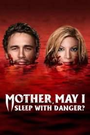 แม่จ๋าหนูขอนอนกับ… Mother, May I Sleep with Danger? (2016)