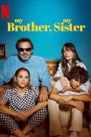 พี่น้องคู่วุ่นลุ้นชีวิตหลักสี่ My Brother, My Sister (2021)