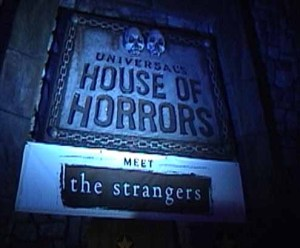 HHN 2008 House of Horrors with The Strangers