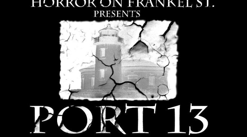 port 13 horror on frankel street