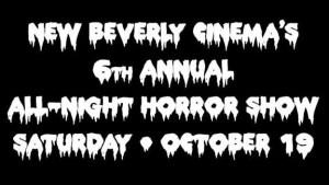 New Beverly 6th annual allnight horror show 2013