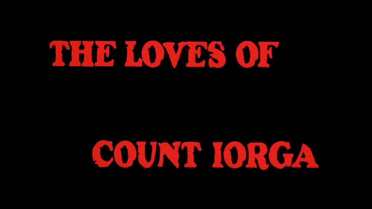 Review: The Loves of Count Iorga - Uncut