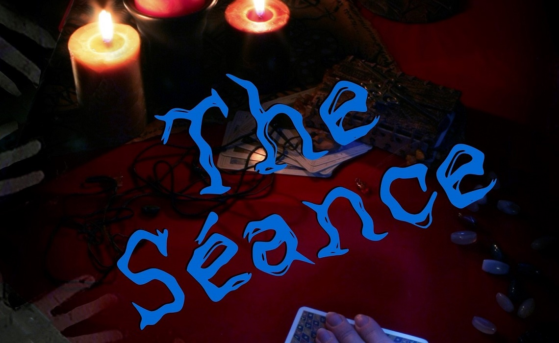 The Seance schedule dates hours tickets