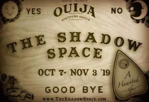 Ouija Board Shadow Space